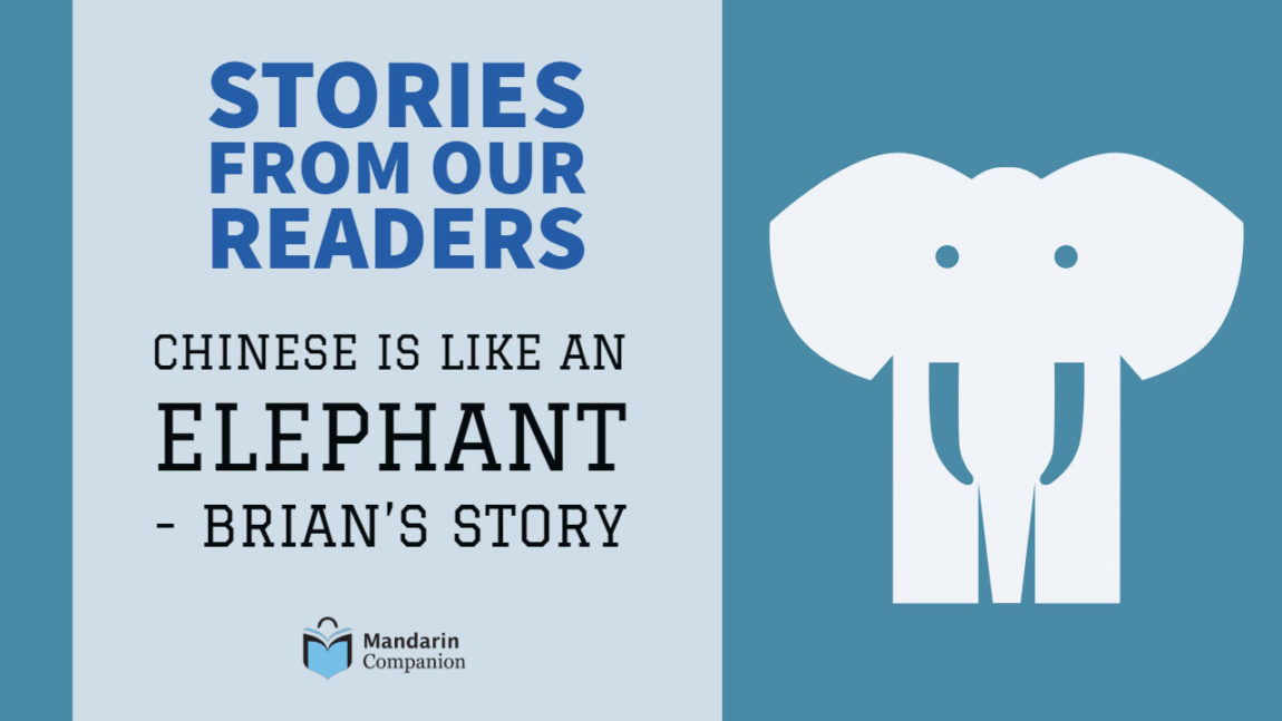 Stories from our Readers: Chinese is like an Elephant
